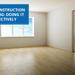 Post-Construction Cleaning: Doing It Effectively